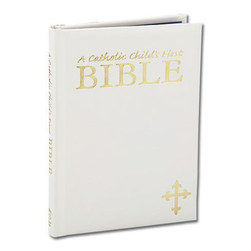 A Catholic Child's First Bible White Cover
