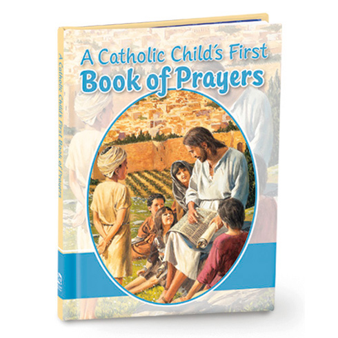 The Catholic Child's First Book of Prayers